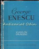 Cumpara ieftin George Enescu. Viata In Imagini - Andrei Tudor