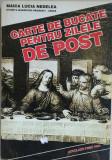 MAICA LUCIA NEDELEA - CARTE DE BUCATE PENTRU ZILELE DE POST {1996}