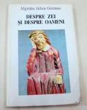 DESPRE ZEI SI DESPRE OAMENI-ALGIRDAS JULIEN GREIMAS 1997