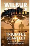 Triumful soarelui - Wilbur Smith