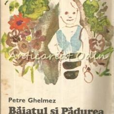 Baiatul Si Padurea - Petre Ghelmez - Ilustratii: Constantin Baciu
