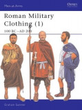 Roman Military Clothing (1): 100 BC Ad 200