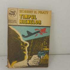 Robert H Pratt - Timpul hienelor