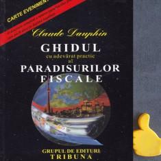 Ghidul cu adevarat practic al paradisurilor fiscale Claude Dauphin