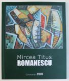 MIRCEA TITUS ROMANESCU , MEMORIA PRIVIRII / MEMORY OF THE SIGHTS de CONSTANTIN PRUT , 2011