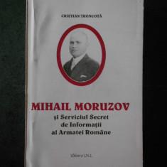 CRISTIAN TRONCOTA - MIHAIL MORUZOV SI SERVICIUL SECRET DE INFORMATII AL ARMATEI