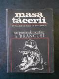 ION CARAION - MASA TACERII. SIMPOSION DE METAFORE LA BRANCUSI (1970)