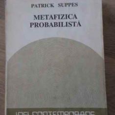 METAFIZICA PROBABILISTICA - P. SUPPES