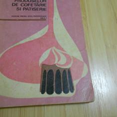 C. SIRBU--TEHNOLOGIA PRODUSELOR DE COFETARIE SI PATISERIE - 1973