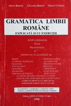 Gramatica limbii romane explicata si cu exercitii - Maria Boatca