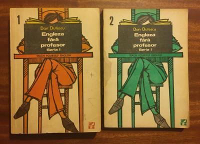 Dan Duțescu - LIMBA ENGLEZĂ FĂRĂ PROFESOR (2 vol., seria I, 1991) - Impecabile! foto
