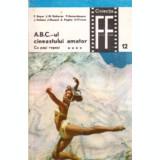 A.B.C. - ul cineastului amator. Cu pasi repezi, vol. IV