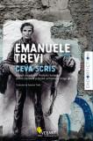 Ceva scris | Emanuele Trevi