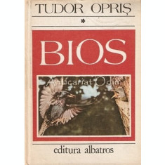 Bios I - Tudor Opris - Cele Mai Pasionante Probleme Ale Lumii Vii