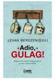 Adio, Gulag!/Levan Berdzenisvili, Corint