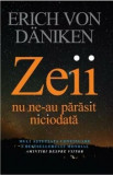Cumpara ieftin Zeii nu ne-au parasit niciodata/Erich Von Daniken