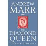 The Diamond Queen. Elizabeth II and Her People - Andrew Marr