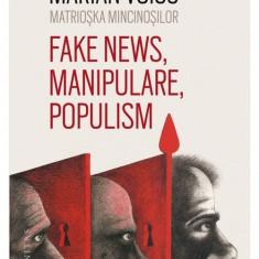 Matrioska mincinosilor. Fake news, manipulare, populism
