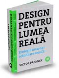 Design pentru lumea reala | Victor Papanek
