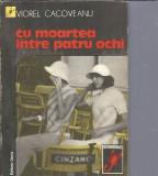 Cu moartea intre patru ochi - Viorel Cacoveanu / colectia scorpionul