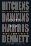 Cumpara ieftin Cei patru calareti. Conversatia care a declansat revolutia ateista./Dennett, Harris, Dawkins, Hitchens