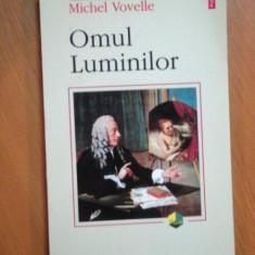 OMUL LUMINILOR de MICHEL VOVELLE 2000, PREZINTA SUBLINIERI CU MARKER