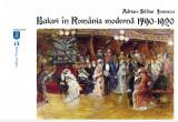 Baluri in Romania moderna 1790-1920 | Adrian-Silvan Ionescu