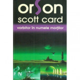 Vorbitor in numele mortilor, Orson Scott Card