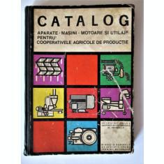 Carte tehnica rara, 1967: Catalog Aparate, Masini, Motoare si Utilaje Agricole