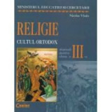 Religie -Manual pentru clasa a III-a, cultul ortodox. (Nicolae Vladu)