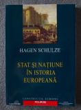 Hagen Schulze - Stat și națiune în istoria europeană