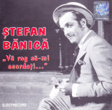 CD Pop: Stefan Banica - Va rog sa-mi acordati ( 2000, original Electrecord )