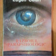 RAZBOIUL PARAPSIHOLOGIC de EUGEN CELAN , 1992
