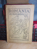 ROMANIA IN RASBOIU , S.M.B. & T.P.  ( PRIMUL RAZBOI MONDIAL ) , ED. VECHE