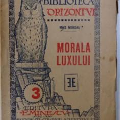 """MORALA LUXULUI - CINEMACULTURA - LOCUITORII DE PE MARTE SI NOI de MAX NORDAU , BIBLIOTECA """" ORIZONTUL """" NO. 3"""