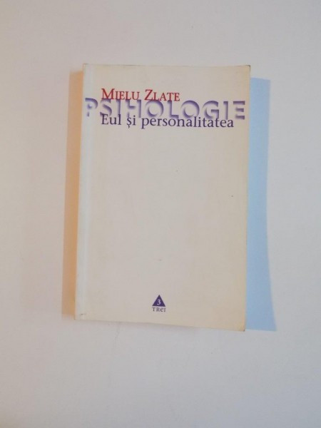 EUL SI PERSONALITATEA de MIELU ZLATE , 2004
