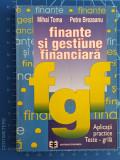 Finante si gestiune financiara - Aplicatii practice - Teste grila - M. Toma 1996, Economica