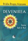 Devenirea, Ovidiu-Dragos Argesanu