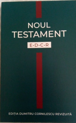 NOUL TESTAMENT - EDCR (EDITIA DUMITRU CORNILESCU REVIZUITA) - BIBLIA, SCRIPTURA foto