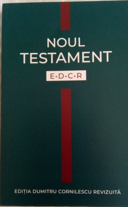 NOUL TESTAMENT - EDCR (EDITIA DUMITRU CORNILESCU REVIZUITA) - BIBLIA, SCRIPTURA