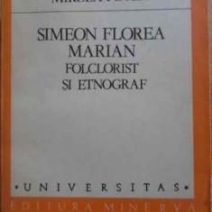 SIMEON FLOREA MARIAN FOLCLORIST SI ETNOGRAF - MIRCEA FOTEA