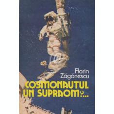 Cosmonautul - un supraom?... (Ed. Albatros)