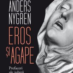 Eros si agape-Anders Nygren(Humanitas)
