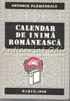 Calendar De Inima Romaneasca - Antonie Plamadeala