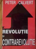 Revolutie Si Contrarevolutie - Peter Calvert ,529704