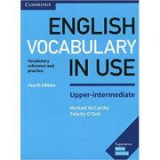 English Vocabulary in Use Upper-Intermediate Book with Answers: Vocabulary Reference and Practice - Michael McCarthy, Felicity O'Dell