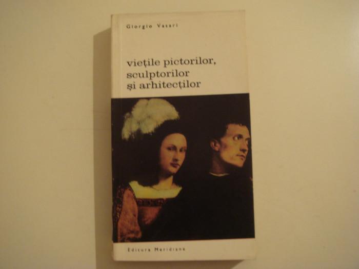 Vietile pictorilor, sculptorilor si arhitectilor vol. I - Giorgio Vasari 1968