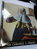 LES GRANDS SIECLES DE LA PEINTURE XVII SIECLE -SKIRA (album) - DU CARAVAGE A VERMEER