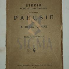 Preotul Petre Chiricuta - STUDIU ASUPRA TEXTELOR EVANGHELICE CU PRIVIRE LA PARUSIE SAU A DOUA VERSIUNE, 1935