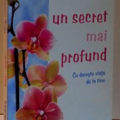 UN SECRET MAI PROFUND CE DORSTE VIATA DE LA TINE , 2008